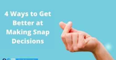 4 Ways to Get Better at Making Snap Decisions