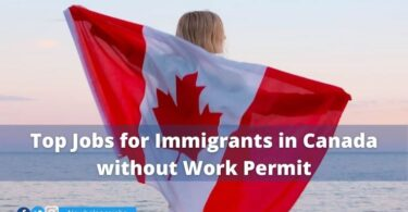 Top Jobs for Immigrants in Canada without Work Permit