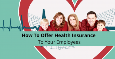How To Offer Health Insurance To Your Employees